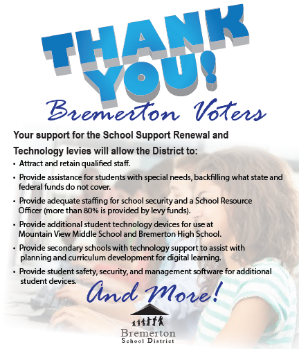 Thank You Bremerton Voters for supporting school levies - for more information call 360.473.1031